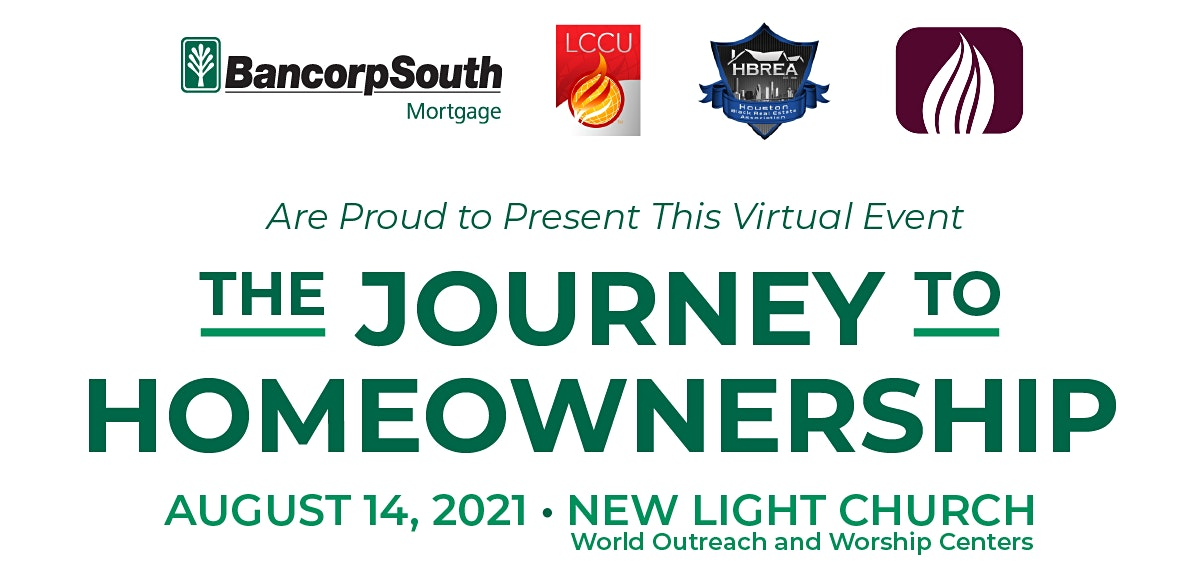 The Journey to Homeownership - New Light Church - August 14th, 2021